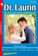 Patricia Vandenberg: Dr. Laurin 141 – Arztroman ★★★★