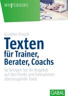 Günther Frosch: Texten für Trainer, Berater, Coachs