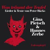 Was träumt der Teufel - Lieder & Texte von Peter Hacks