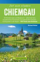 Michael Pröttel: Bruckmann Wanderführer: Zeit zum Wandern Chiemgau