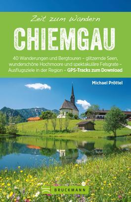 Bruckmann Wanderführer: Zeit zum Wandern Chiemgau
