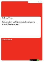 Remigration und Kontinuitätssicherung - Arnold Bergstraesser