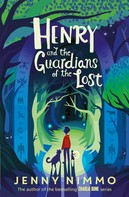 Jenny Nimmo: Henry and the Guardians of the Lost