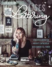 Lises Lettering - Schriften gestalten, den eigenen Stil finden, Projekte entwickeln - Handlettering lernen mit verflucht viel Liebe und Humor von der bekannten Instagrammerin @inkandlise