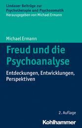 Freud und die Psychoanalyse - Entdeckungen, Entwicklungen, Perspektiven
