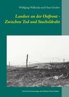 Wolfgang Wallenda: Landser an der Ostfront - Zwischen Tod und Stacheldraht ★★★★★