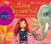 Mit Elefanten spricht man nicht! - Liliane Susewind (gekürzt)