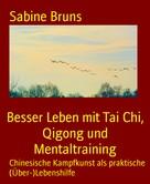 Sabine Bruns: Besser Leben mit Tai Chi, Qigong und Mentaltraining