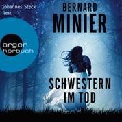 Schwestern im Tod - Ein Commandant Martin Servaz-Thriller, Band 5 (Ungekürzte Lesung)