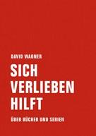 David Wagner: Sich verlieben hilft