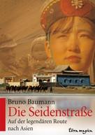 Bruno Baumann: Die Seidenstraße ★★★