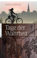 Sabine Dittrich: Tage der Wahrheit