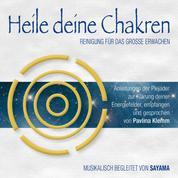 Heile deine Chakren. Reinigung für das Große Erwachen (Doppel-Set) - Anleitungen der Plejader zur Klärung deiner Energiefelder (inkl. Heilsymbol)