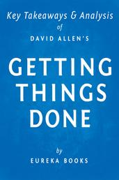 Getting Things Done by David Allen | Key Takeaways & Analysis - The Art of Stress-Free Productivity