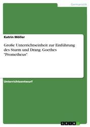 """Große Unterrichtseinheit zur Einführung des Sturm und Drang. Goethes """"Prometheus"""""""