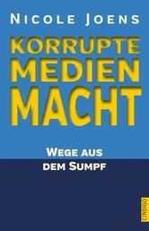 Korrupte Medienmacht - Wege aus dem Sumpf