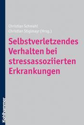 Selbstverletzendes Verhalten bei stressassoziierten Erkrankungen