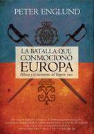 Peter Englund: La batalla que conmocionó Europa