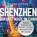Frank Sieren: Shenzhen - Zukunft Made in China