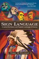 Terry M. Wildman: Sign Language