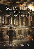 Andreas Suchanek: Ein MORDs-Team - Band 5: Schatten der Vergangenheit (All-Age Krimi) ★★★★