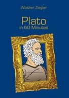 Walther Ziegler: Plato in 60 Minutes