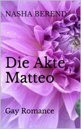 Die Akte Matteo - Gay Romance