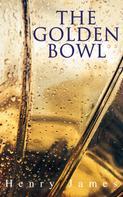 Henry James: The Golden Bowl