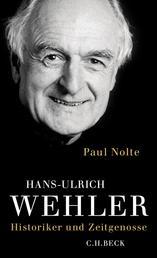 Hans-Ulrich Wehler - Historiker und Zeitgenosse