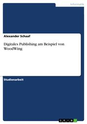 Digitales Publishing am Beispiel von WoodWing