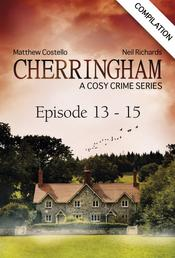 Cherringham - Episode 13 - 15 - A Cosy Crime Series Compilation