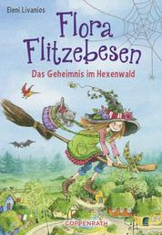 Flora Flitzebesen - Band 1 - Das Geheimnis im Hexenwald