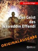 Alexander Kröger: Der Geist des Nasreddin Effendi - Originalausgabe