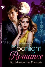 Moonlight Romance 7 – Romantic Thriller - Die Erbinnen von Manthurin