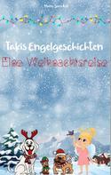 Marie-Sara Keil: Takis Engelgeschichten: Eine Weihnachtsreise