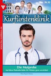 Kurfürstenklinik 92 – Arztroman - Die Mutprobe