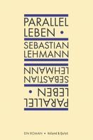 Sebastian Lehmann: Parallel leben ★★