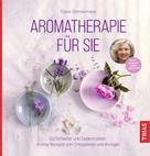 Eliane Zimmermann: Aromatherapie für Sie