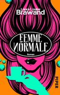 Laura Louise Brawand: Femme Normale ★★★★