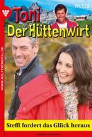 Friederike von Buchner: Toni der Hüttenwirt 128 – Heimatroman