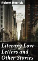 Robert Herrick: Literary Love-Letters and Other Stories