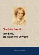 Charlotte Brontë: Jane Eyre, die Waise von Lowood