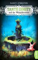Nancy Atherton: Tante Dimity und der Wunschbrunnen ★★★★★
