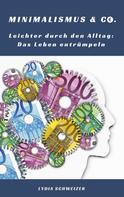 Lydia Schweizer: Leichter durch den Alltag: Das Leben entrümpeln (Minimalismus & Co.) ★★★★