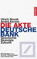 Ulrich Novak: Die Akte Deutsche Bank