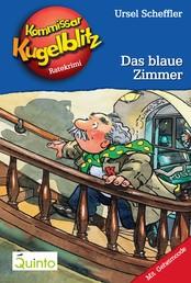 Kommissar Kugelblitz 06. Das blaue Zimmer - Kommissar Kugelblitz Ratekrimis