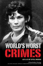 World's Worst Crimes - An A-Z of Evil Deeds