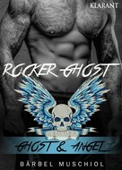 Bärbel Muschiol: Rocker Ghost. Ghost und Angel ★★★★