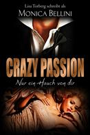 Monica Bellini: Crazy Passion: Nur ein Hauch von dir ★★★★