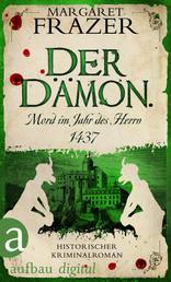 Der Dämon. Mord im Jahr des Herrn 1437 - Historischer Kriminalroman